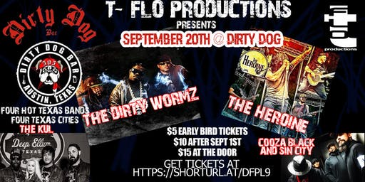 T-Flo Productions Presents Dirty Wormz, The Heroine, The KuL, and More