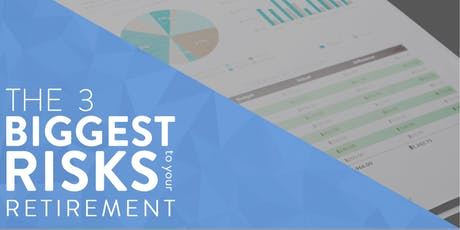 The 3 Biggest Risks to Your Retirement - North Little Rock tickets