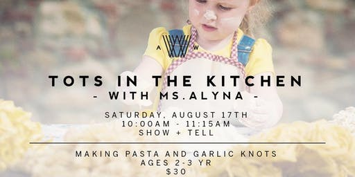 Tots in the Kitchen with Ms. Alyna - August 17th