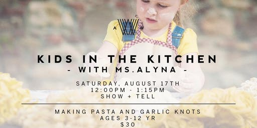 Kids in the Kitchen with Ms. Alyna - August 17th