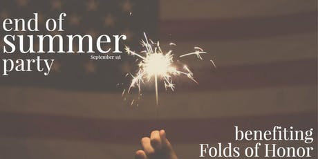End of Summer Party Benefiting Folds of Honor tickets