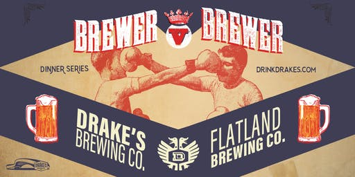 Brewer V Brewer: Drake's & Flatland Beer Dinner