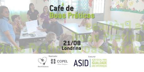 Café de Boas Práticas: Voluntariado Transformador - Copel & ASID - Londrina ingressos