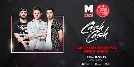 CASH CASH - LABOR DAY WEEKEND NIGHT SWIM tickets