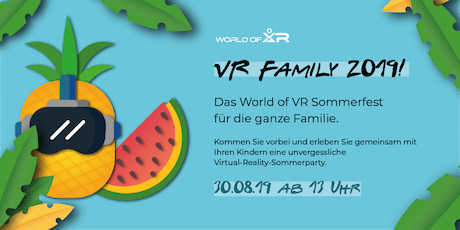 """VR Family 2019!"" - das World of VR Sommerfest für die ganze Familie. Tickets"