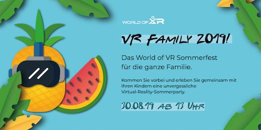 """""""VR Family 2019!"""" - das World of VR Sommerfest für die ganze Familie."""