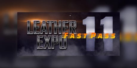 Leather Expo XI Fast Pass tickets