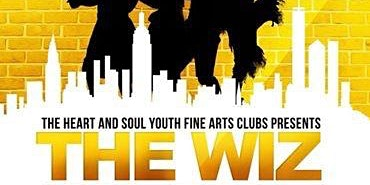 THE WIZ! HEART & SOUL YOUTH PRODUCTION RENDITION