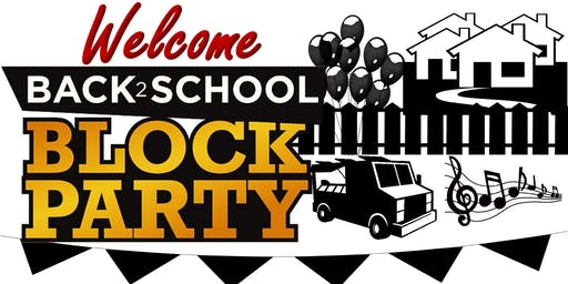 Welcome Back to School: Block Party (End of Summer Event)