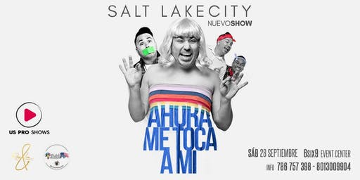 AHORA ME TOCA A MI - SALT LAKE CITY -