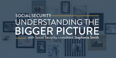 Social Security: Understanding the Bigger Picture - Conway tickets