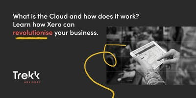Learn how Xero & The Cloud can revolutionise your business (2 Oct)
