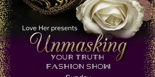 Unmasking Your Truth Fashion Show