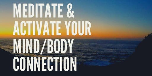 Meditation and Mind/Body Activation