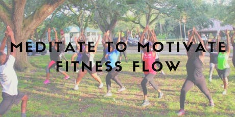 Meditate to Motivate Fitness Flow tickets