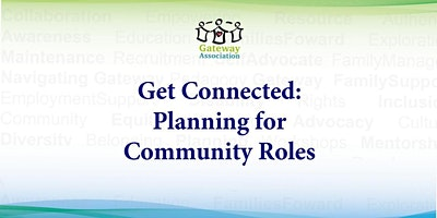 Get Connected: Planning for Community Roles
