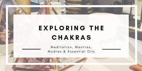 Exploring the Chakras: Meditation, Mantras, Essential Oils and South Bath tickets
