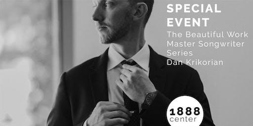 SPECIAL EVENT: The Beautiful Work Master Songwriter Series - Dan Krikorian
