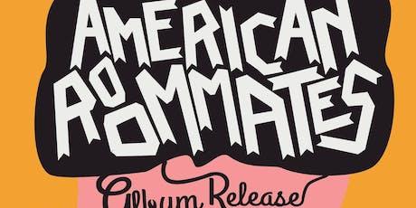 American Roommates Album Release Show tickets
