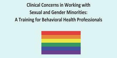 Clinical Concerns in Working with Sexual and Gender Minorities