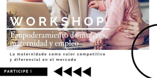 Workshop Empoderamiento Femenino, Maternidad y Empleo