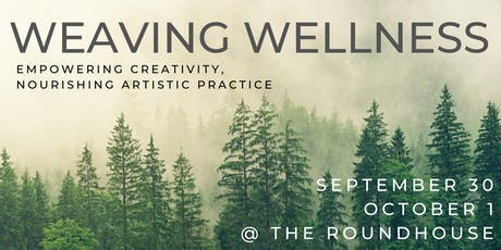 Weaving Wellness: Empowering Creativity, Nourishing Artistic Practice tickets