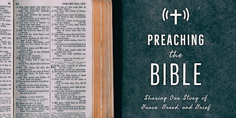 Preaching the Bible: Sharing Our Story of Grace, Greed, and Grief tickets