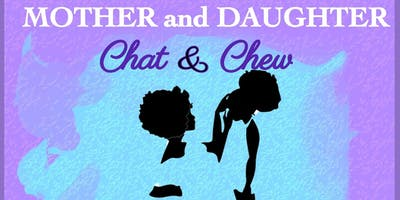 Mother & Daughter Chat-N-Chew