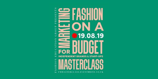 FASHION MARKETING ON A BUDGET FOR INDEPENDENT BRANDS & START-UPS