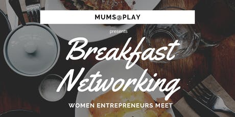 Breakfast Networking - Women Entrepreneurs Meet tickets