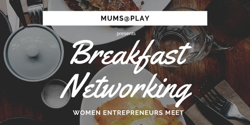 Breakfast Networking - Women Entrepreneurs Meet