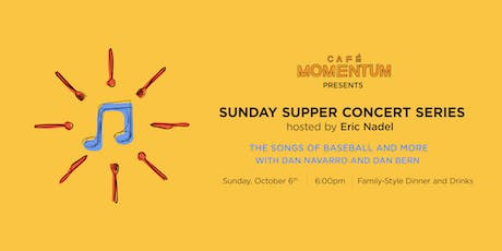 The Songs of Baseball and More with Dan Navarro and Dan Bern at Sunday Supper Concert Series Hosted By Eric Nadel tickets