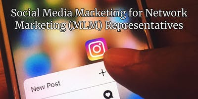 Social Media Marketing for Network Marketing (MLM) Reps - Utah County PM