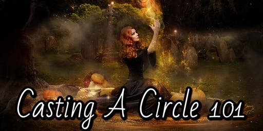 Casting A Circle 101
