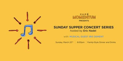 Sunday Supper Concert Series Hosted By Eric Nadel with Iris ******