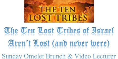 The Lost Tribes of Israel Omelet Brunch - Coupon Required tickets