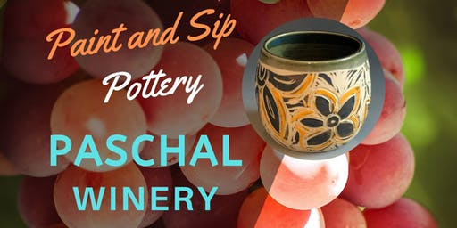 Paint & Sip Pottery at Paschal Winery!