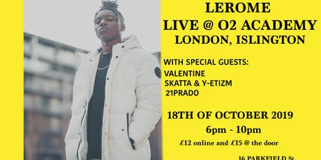 Lerome Performing @ The O2 Academy2, Islington, London tickets