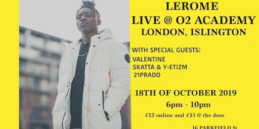Lerome Performing @ The O2 Academy2, Islington, London