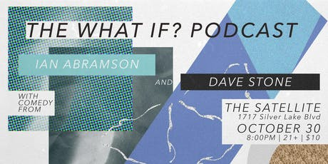 The What If? Podcast with Guests Ian Abramson and Dave Stone tickets