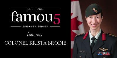 2019 Enbridge Famous 5 Speaker Series with Colonel Krista Brodie