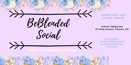 BeBlended Social  - #WeCanHaveNiceThings  tickets