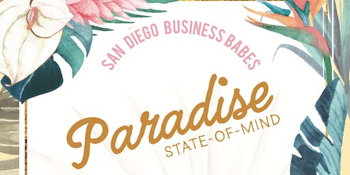 San Diego Business Babes - SUMMER SERIES - Paradise State of Mind