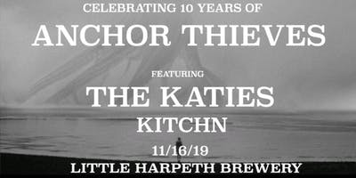 Anchor Thieves 10th Anniversary Show!