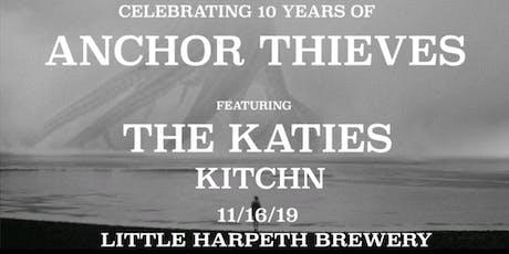 Anchor Thieves 10th Anniversary Show! tickets