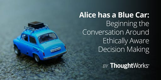 Alice has a Blue Car: Beginning the Conversation Around Ethically Aware Decision Making