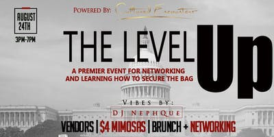 """The Level Up """"A Premier Event for Networking and Learning to Secure a Bag"""""""