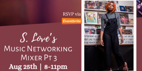 S. Love's Music Networking Mixer Pt 3 tickets