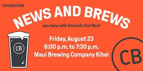 News And Brews Pau Hana - Kihei, Maui tickets