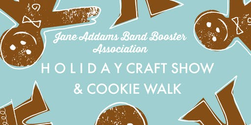 Jane Addams Band Boosters 30th Annual Holiday Craft Show & Cookie Walk